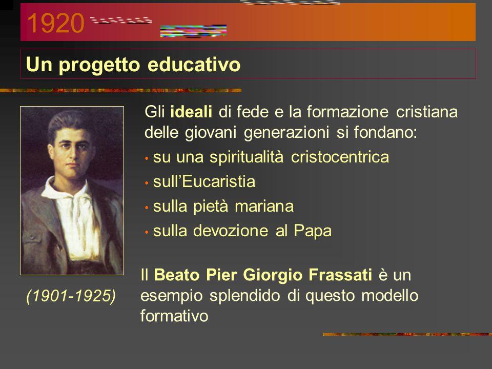 1920 Un progetto educativo. Gli ideali di fede e la formazione cristiana delle giovani generazioni si fondano: