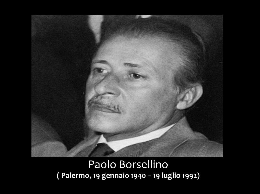 Paolo Borsellino ( Palermo, 19 gennaio 1940 – 19 luglio 1992)