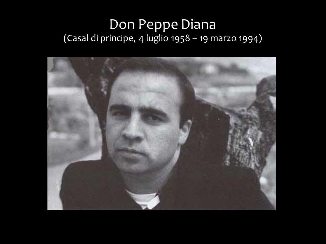 Don Peppe Diana (Casal di principe, 4 luglio 1958 – 19 marzo 1994)