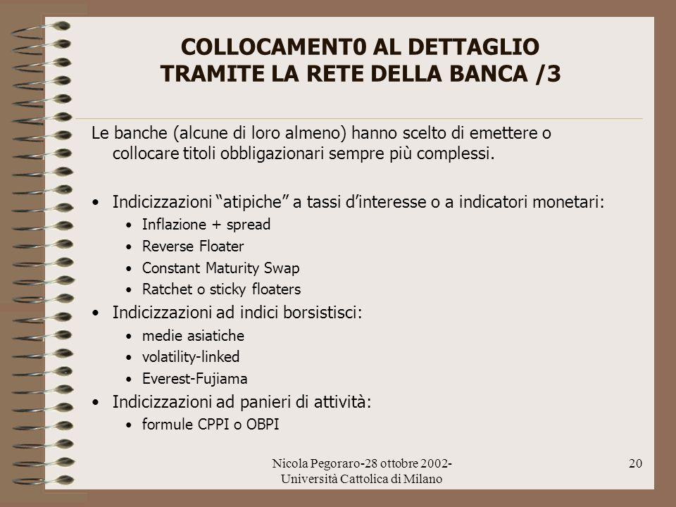 COLLOCAMENT0 AL DETTAGLIO TRAMITE LA RETE DELLA BANCA /3
