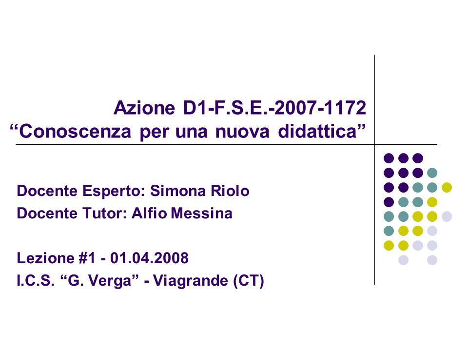 Azione D1-F.S.E.-2007-1172 Conoscenza per una nuova didattica