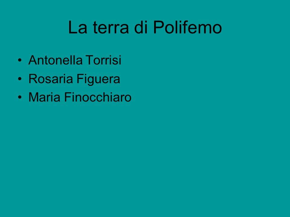 La terra di Polifemo Antonella Torrisi Rosaria Figuera