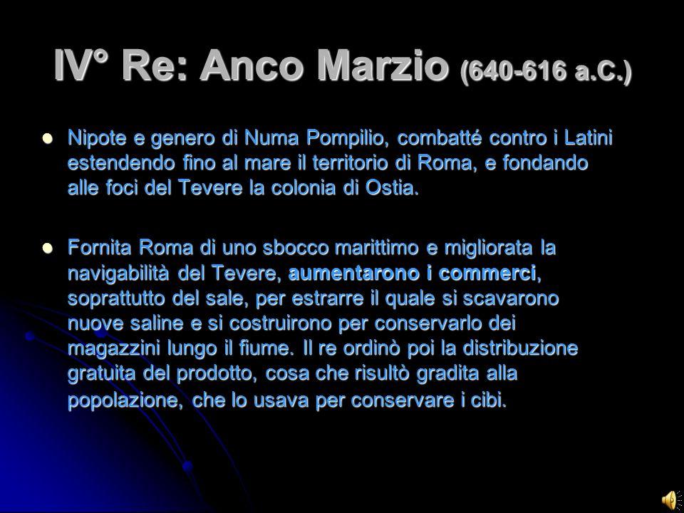 IV° Re: Anco Marzio (640-616 a.C.)