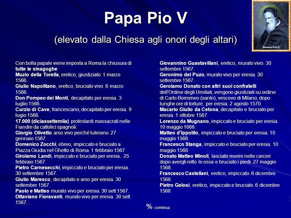 Papa Pio V (elevato dalla Chiesa agli onori degli altari)