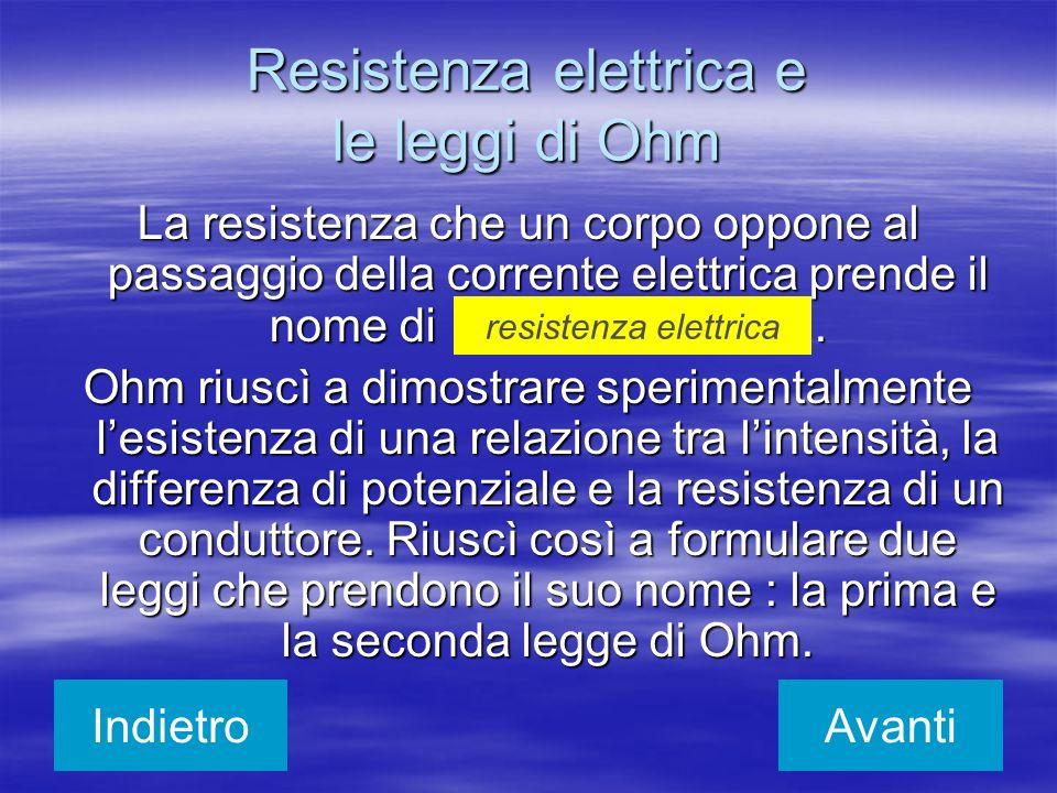 Resistenza elettrica e le leggi di Ohm
