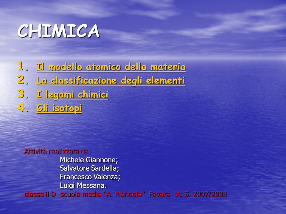 CHIMICA Il modello atomico della materia