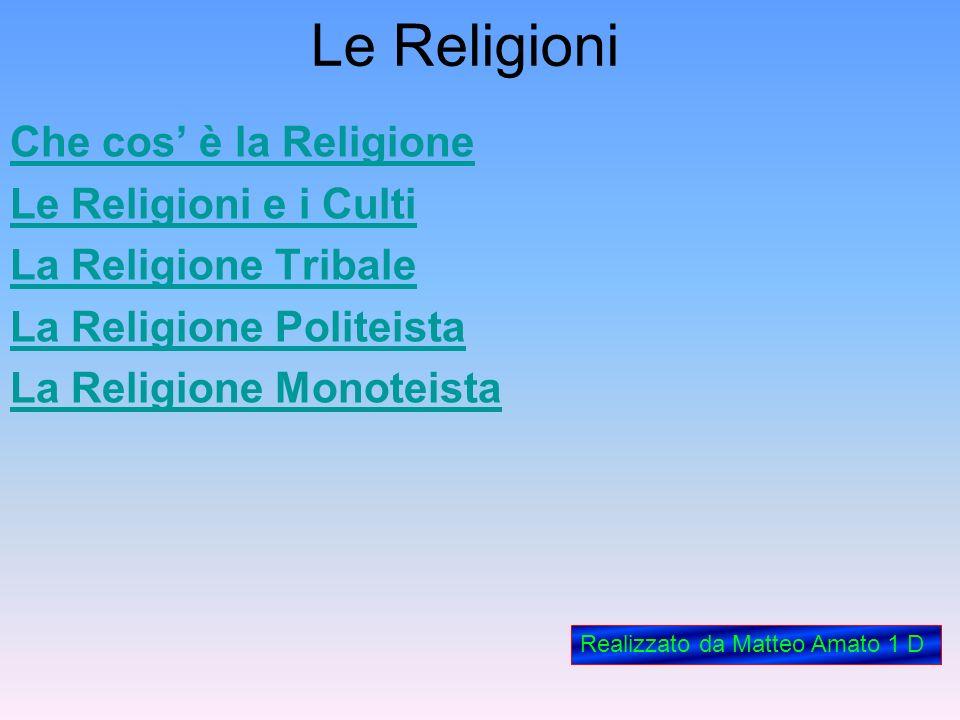 Le Religioni Che cos' è la Religione Le Religioni e i Culti