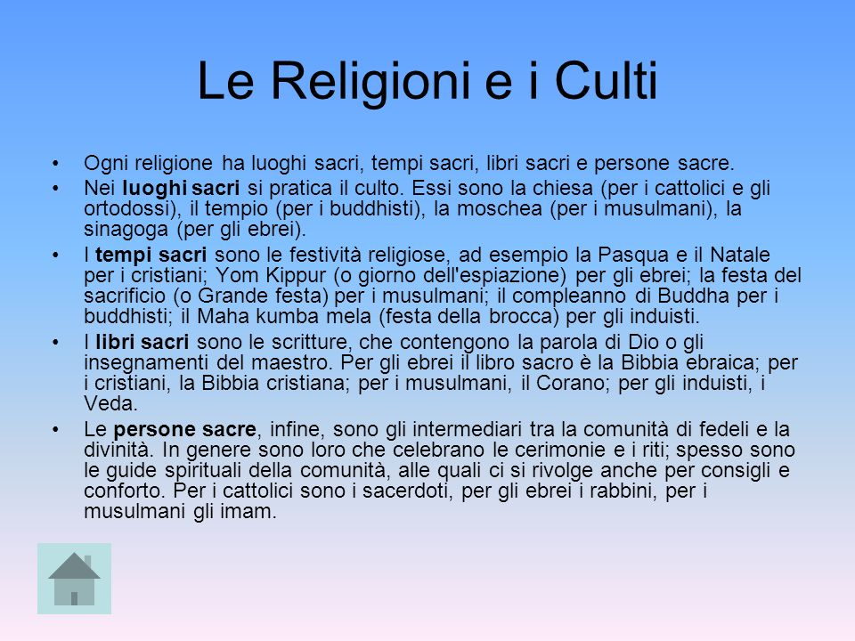 Le Religioni e i Culti Ogni religione ha luoghi sacri, tempi sacri, libri sacri e persone sacre.