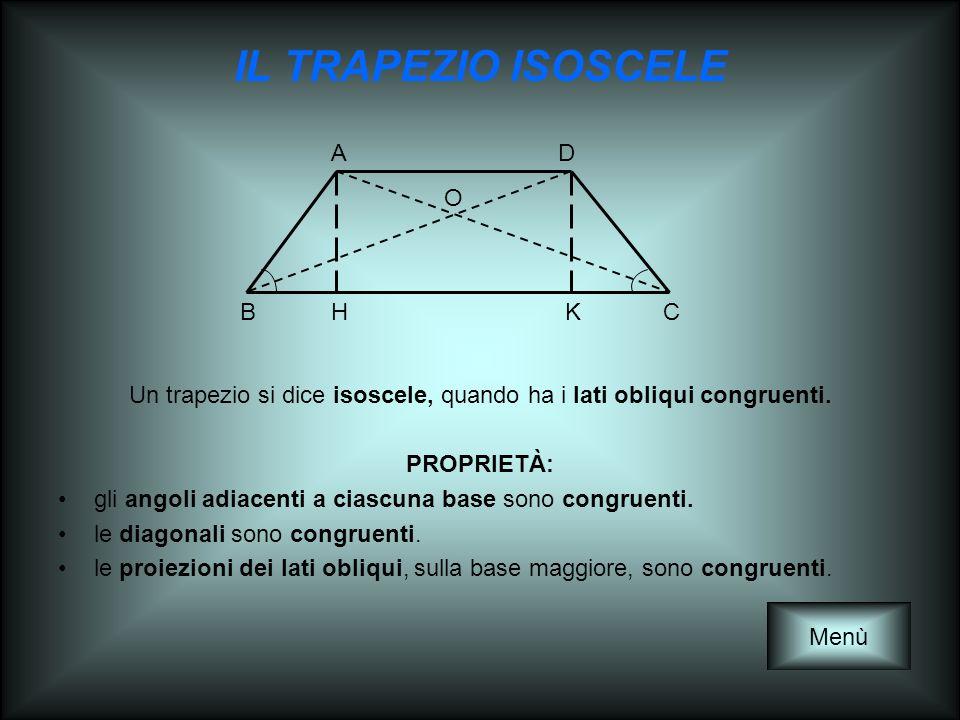 Un trapezio si dice isoscele, quando ha i lati obliqui congruenti.