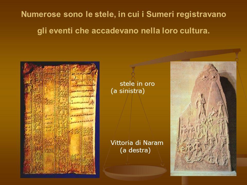 Numerose sono le stele, in cui i Sumeri registravano gli eventi che accadevano nella loro cultura.