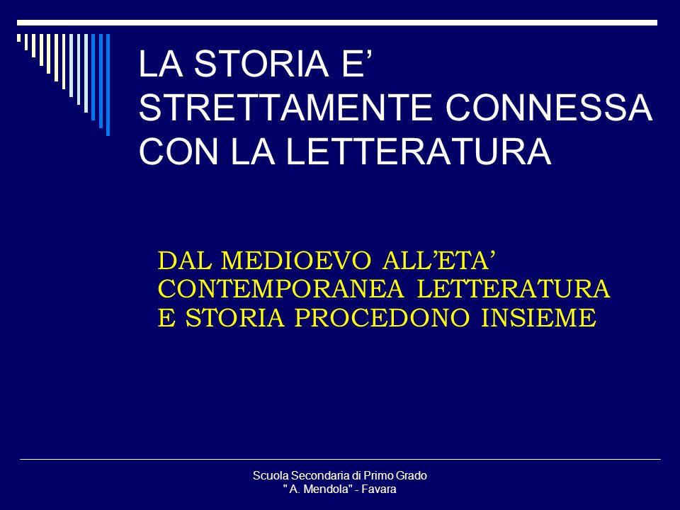 LA STORIA E' STRETTAMENTE CONNESSA CON LA LETTERATURA