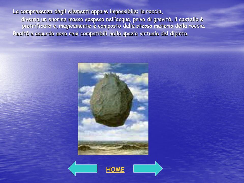 HOME La compresenza degli elementi appare impossibile: la roccia,