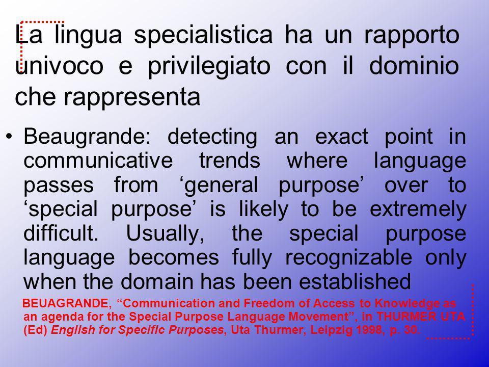 La lingua specialistica ha un rapporto univoco e privilegiato con il dominio che rappresenta