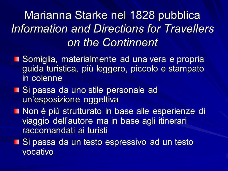 Marianna Starke nel 1828 pubblica Information and Directions for Travellers on the Continnent