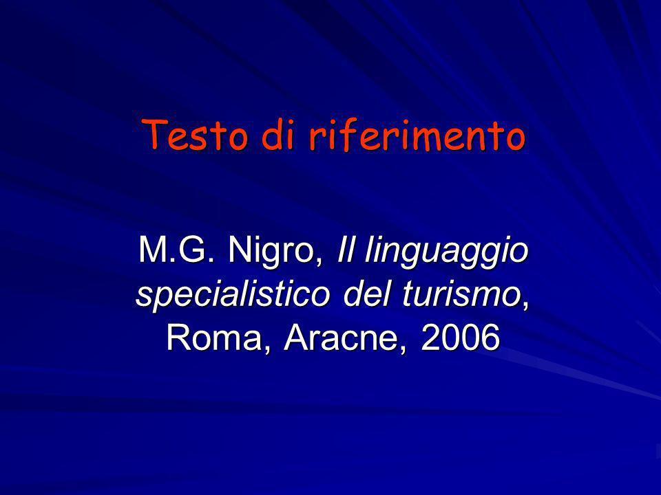 Testo di riferimento M.G. Nigro, Il linguaggio specialistico del turismo, Roma, Aracne, 2006