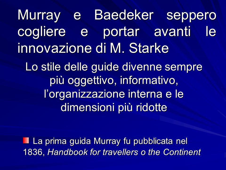 Murray e Baedeker seppero cogliere e portar avanti le innovazione di M