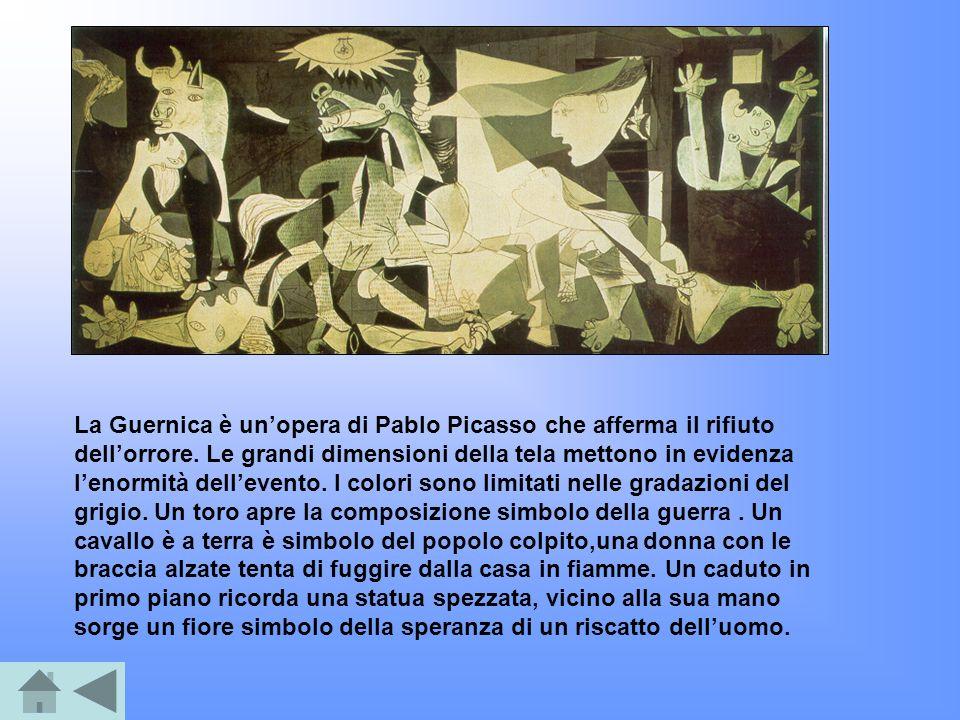 La Guernica è un'opera di Pablo Picasso che afferma il rifiuto dell'orrore.