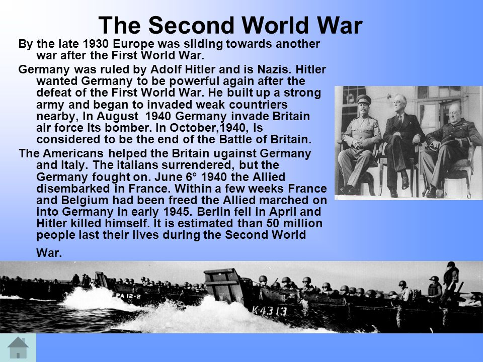 The Second World War By the late 1930 Europe was sliding towards another war after the First World War.