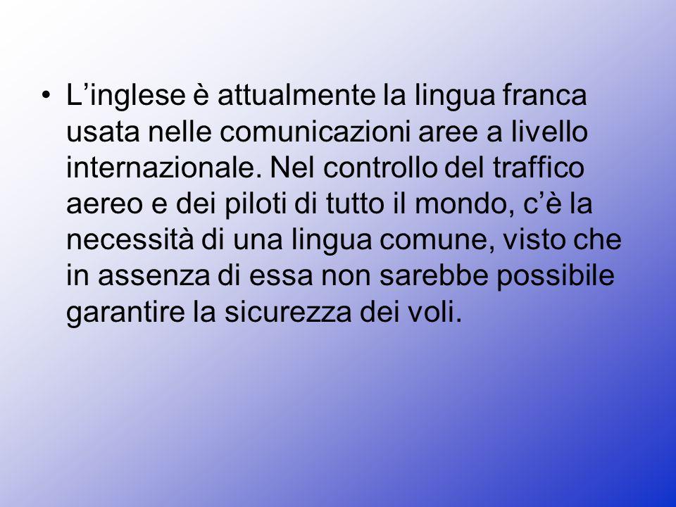 L'inglese è attualmente la lingua franca usata nelle comunicazioni aree a livello internazionale.