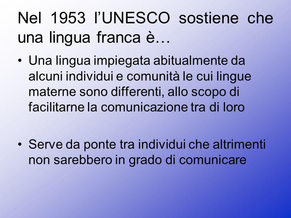 Nel 1953 l'UNESCO sostiene che una lingua franca è…