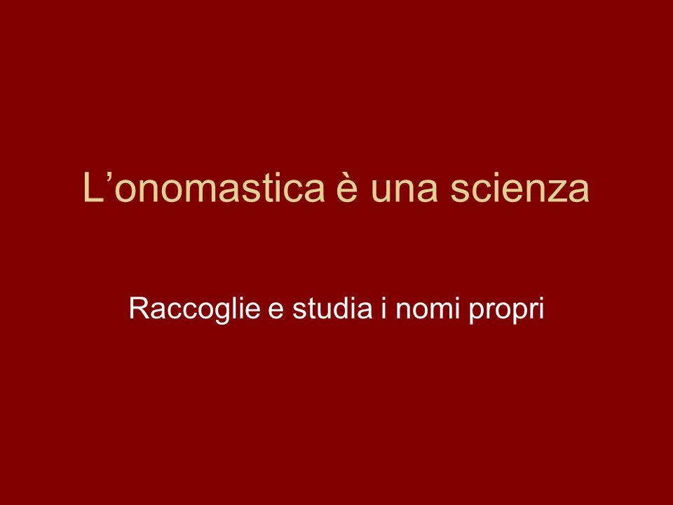 L'onomastica è una scienza