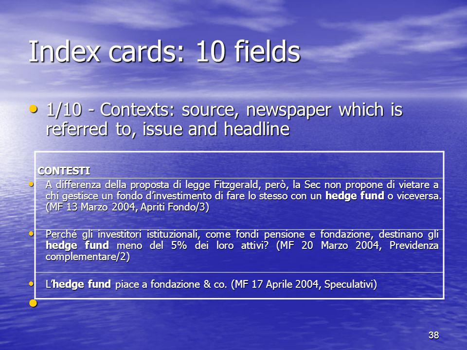 Index cards: 10 fields 1/10 - Contexts: source, newspaper which is referred to, issue and headline.