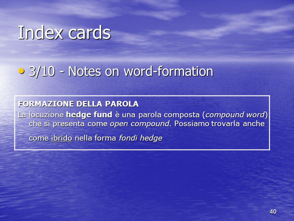 Index cards 3/10 - Notes on word-formation FORMAZIONE DELLA PAROLA