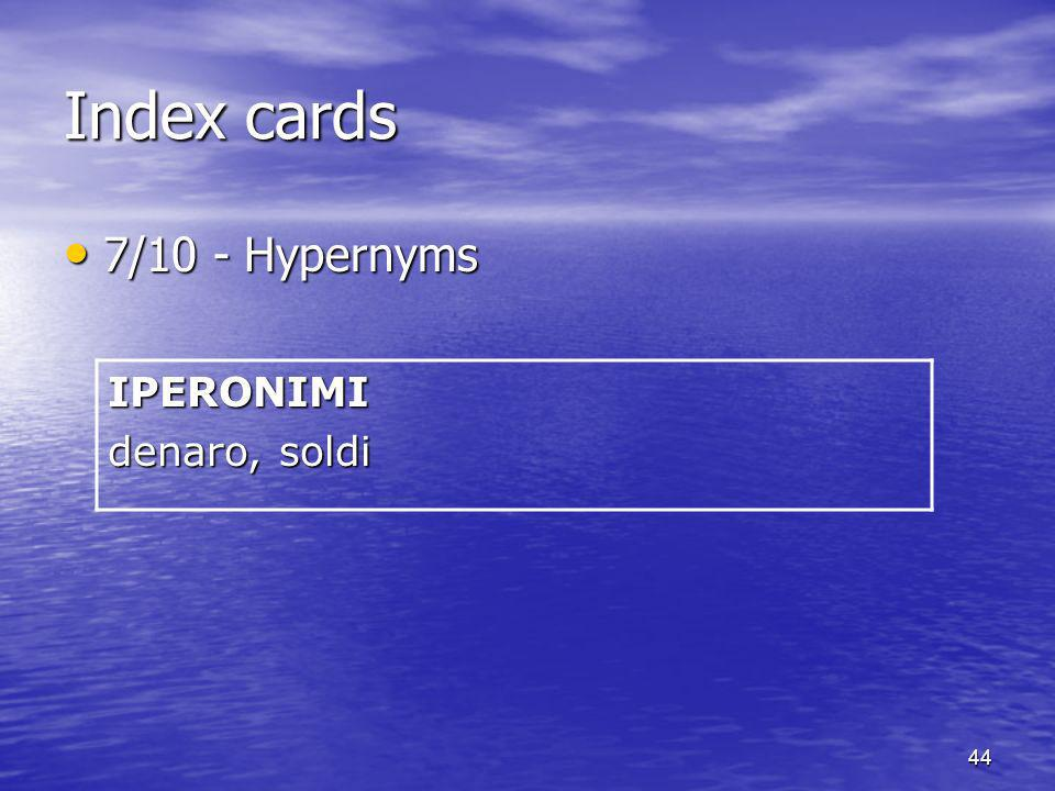 Index cards 7/10 - Hypernyms IPERONIMI denaro, soldi