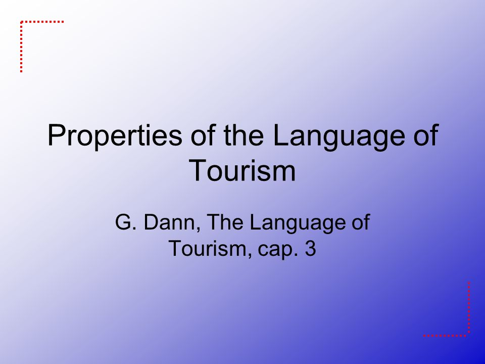 Properties of the Language of Tourism
