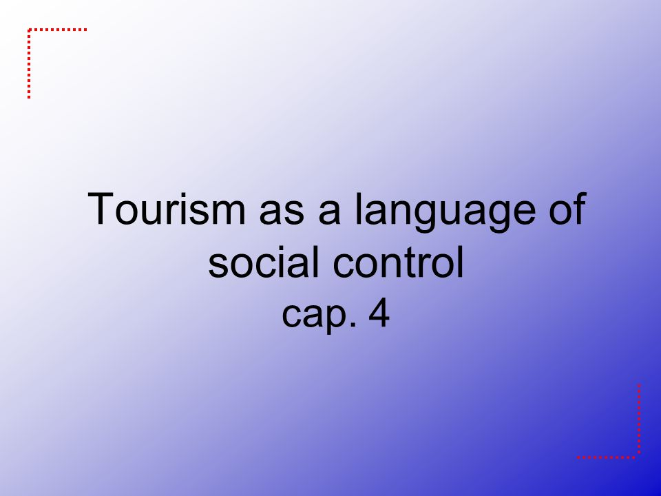 Tourism as a language of social control cap. 4