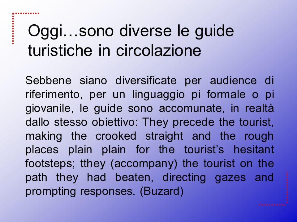Oggi…sono diverse le guide turistiche in circolazione