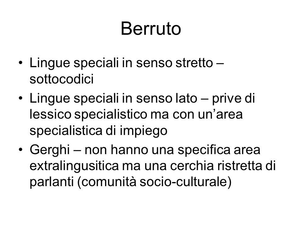 Berruto Lingue speciali in senso stretto – sottocodici