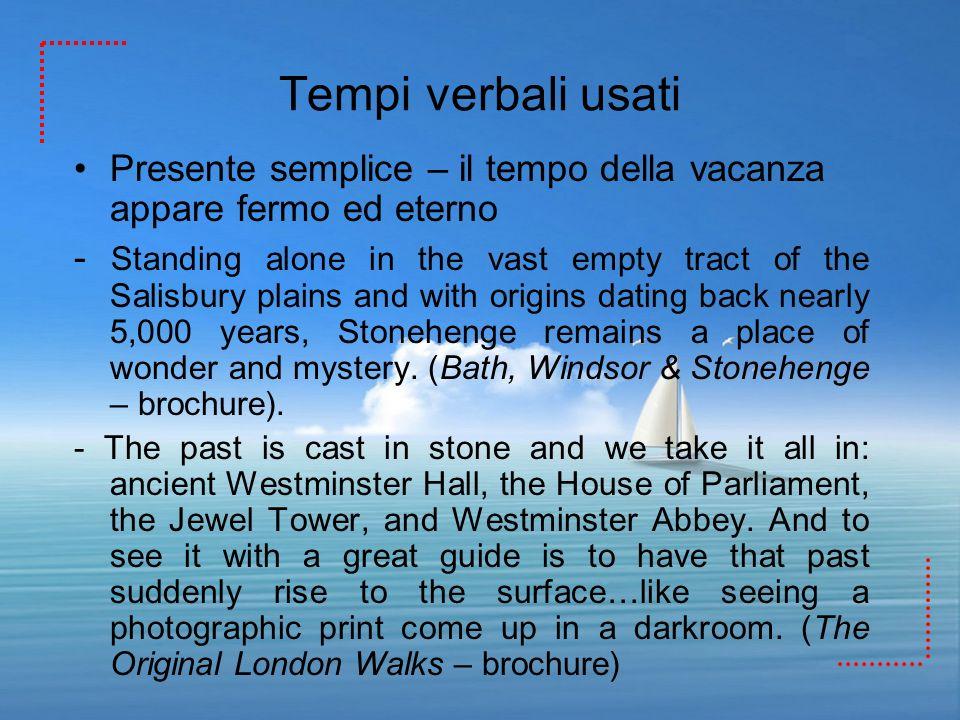 Tempi verbali usatiPresente semplice – il tempo della vacanza appare fermo ed eterno.