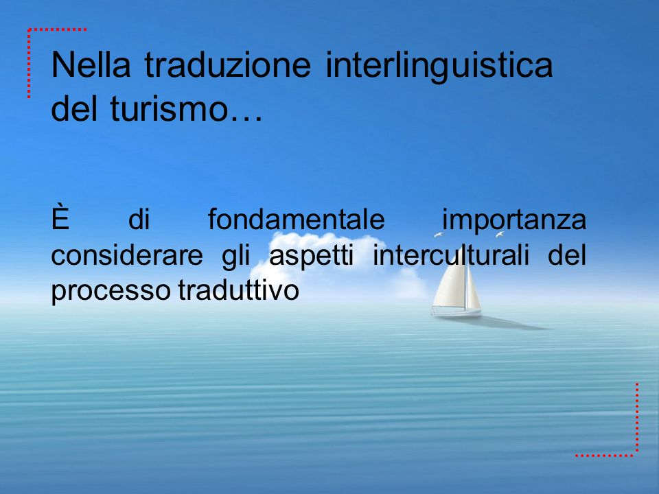 Nella traduzione interlinguistica del turismo…