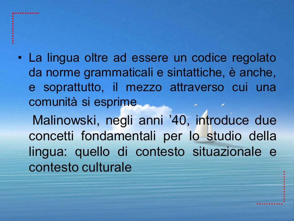 La lingua oltre ad essere un codice regolato da norme grammaticali e sintattiche, è anche, e soprattutto, il mezzo attraverso cui una comunità si esprime