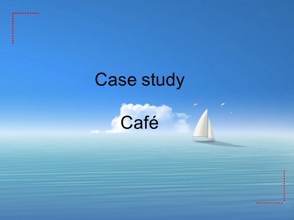Case study Café