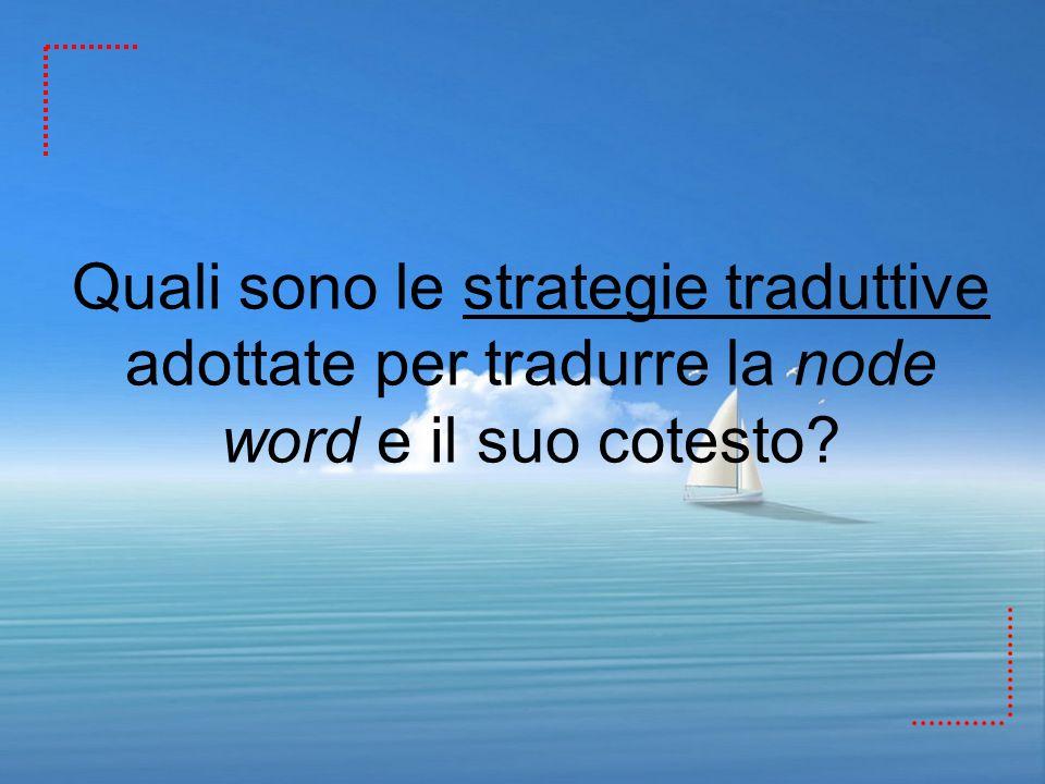 Quali sono le strategie traduttive adottate per tradurre la node word e il suo cotesto