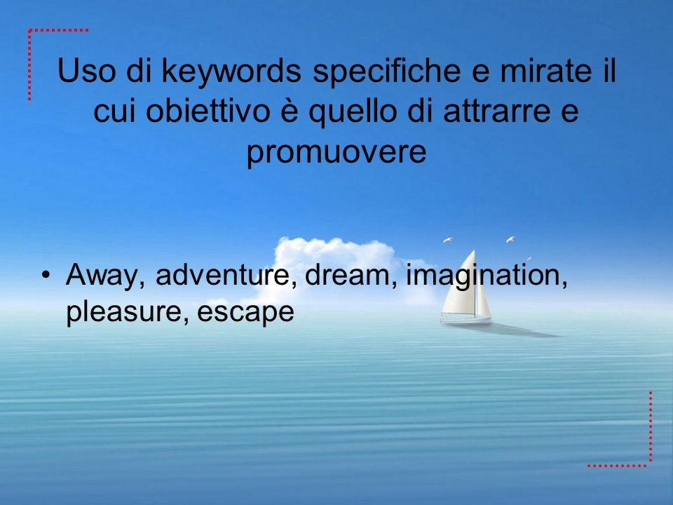 Uso di keywords specifiche e mirate il cui obiettivo è quello di attrarre e promuovere