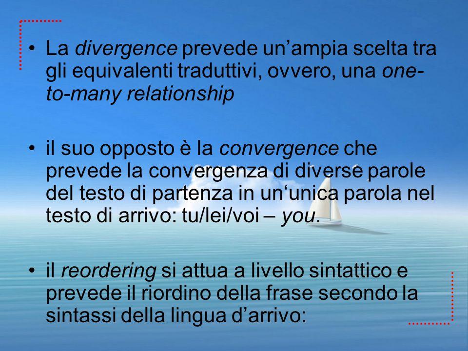 La divergence prevede un'ampia scelta tra gli equivalenti traduttivi, ovvero, una one-to-many relationship