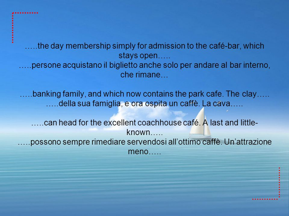 …..the day membership simply for admission to the café-bar, which stays open…..