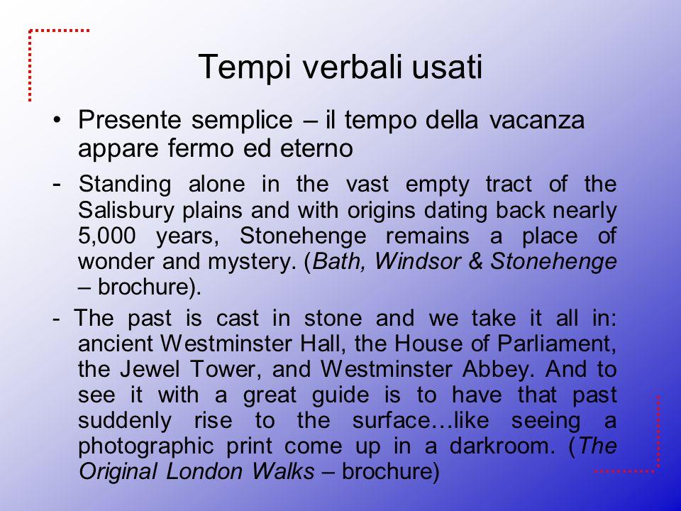 Tempi verbali usati Presente semplice – il tempo della vacanza appare fermo ed eterno.