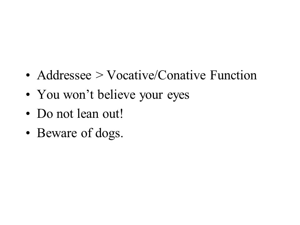 Addressee > Vocative/Conative Function