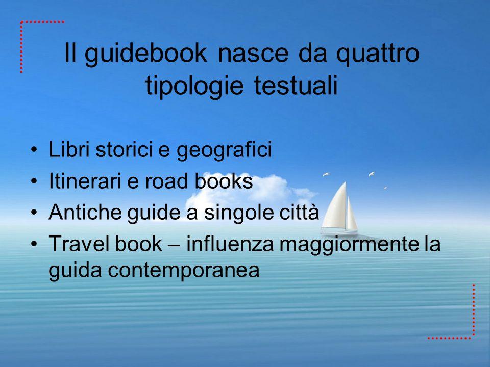 Il guidebook nasce da quattro tipologie testuali