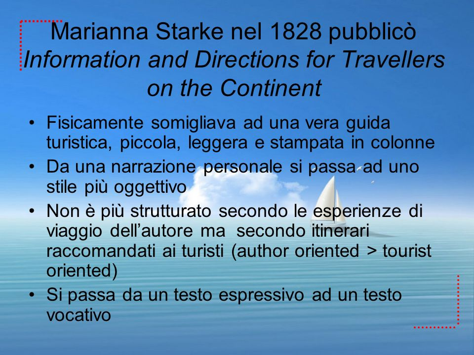 Marianna Starke nel 1828 pubblicò Information and Directions for Travellers on the Continent