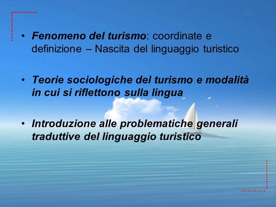 Fenomeno del turismo: coordinate e definizione – Nascita del linguaggio turistico