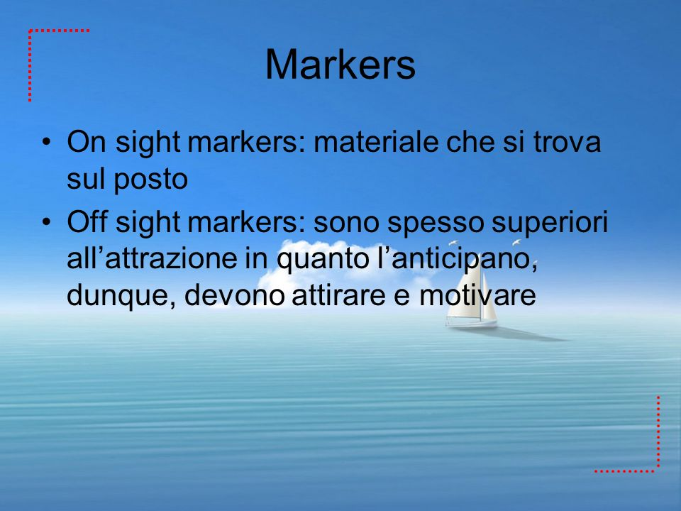 Markers On sight markers: materiale che si trova sul posto