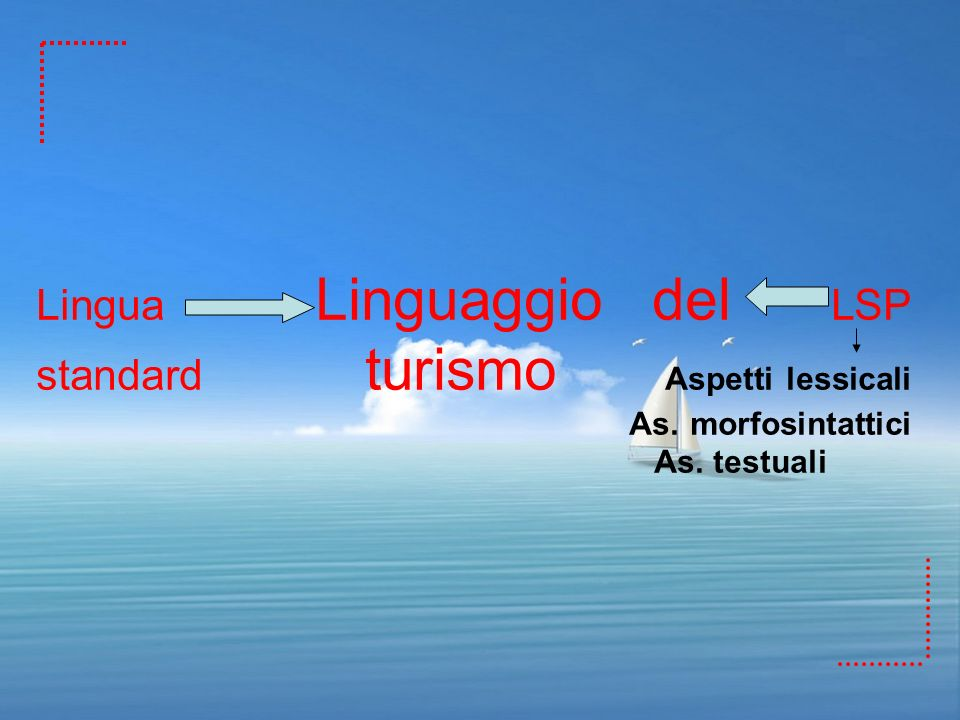 Lingua Linguaggio del LSP standard turismo Aspetti lessicali As