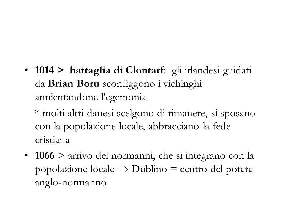 1014 > battaglia di Clontarf: gli irlandesi guidati da Brian Boru sconfiggono i vichinghi annientandone l egemonia