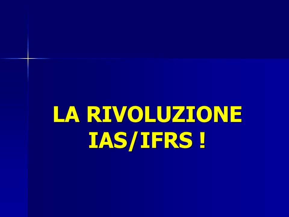 LA RIVOLUZIONE IAS/IFRS !
