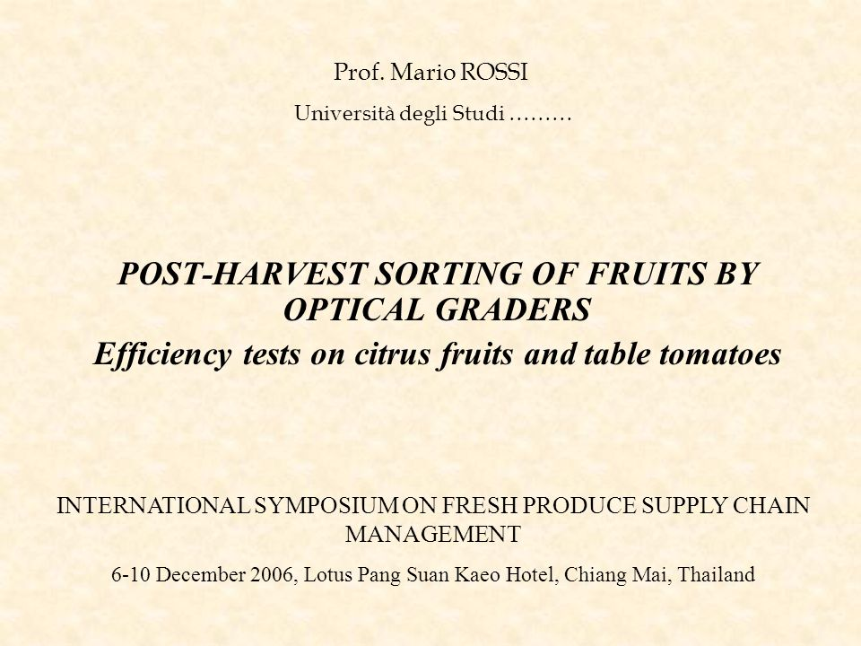 POST-HARVEST SORTING OF FRUITS BY OPTICAL GRADERS